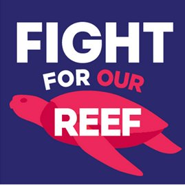 Fight for our Reef