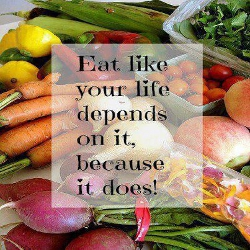 Eat Like Your Life depends on it - it does!